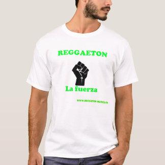Reggaeton - la fuerza T-Shirt