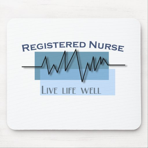 """""""Registered Nurse - Live Life Well"""" Mouse Pad"""