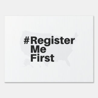 #registermefirst Lawn Sign