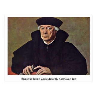 Registrar Jehan Carondelet By Vermeyen Jan Postcard