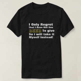 Regret of One Beer- Black and White Yellow Beer 2 T-Shirt