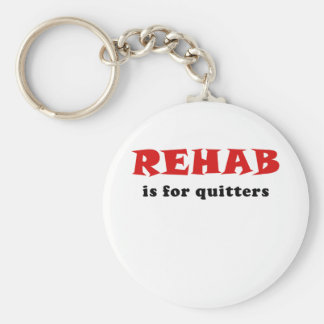 Rehab is for Quitters Basic Round Button Keychain