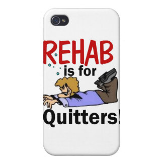 rehab is for QUITTERS! Covers For iPhone 4