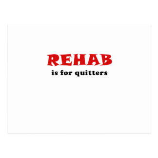 Rehab is for Quitters Postcard