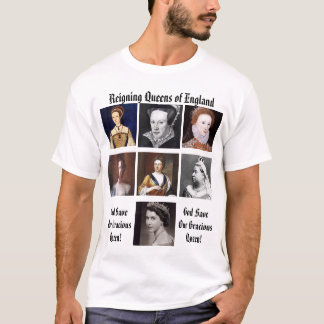 Reigning Queens of England T-Shirt