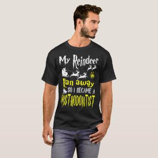 Reindeer Ran Away I Became Prosthodontist Tshirt