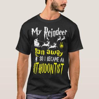 Reindeer Ran Away I Orthodontist Tshirt