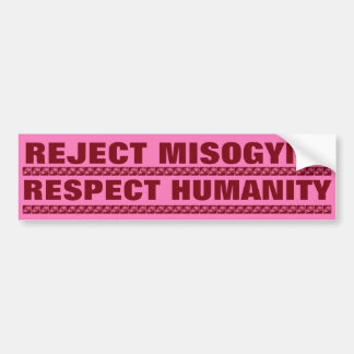 REJECT MISOGYNY, RESPECT HUMANITY BUMPER STICKER