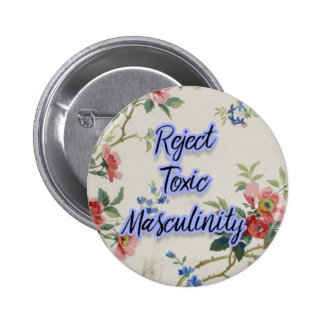 reject toxic masculinity 2 inch round button