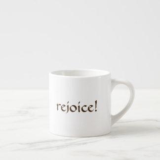 rejoice! espresso cup