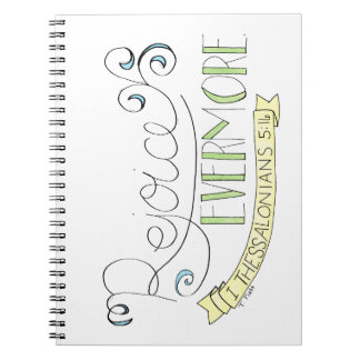 Rejoice evermore spiral notebook