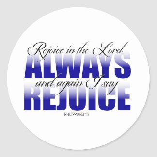 Rejoice in the Lord Always Classic Round Sticker