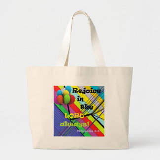 Rejoice in the Lord Always Large Tote Bag