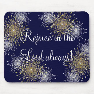 Rejoice in the Lord always! Mouse Pad