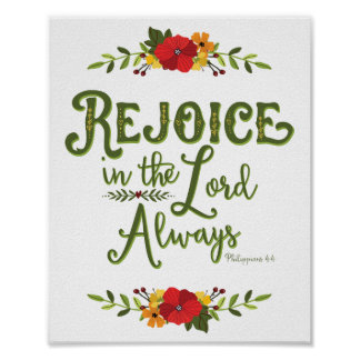 Rejoice in the Lord Always  Philippians 4:4 Poster