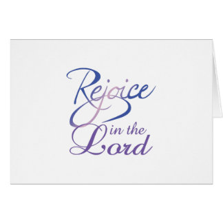 REJOICE IN THE LORD GREETING CARDS
