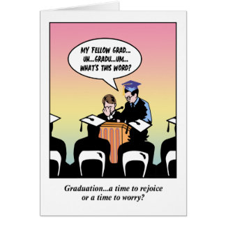 Rejoice or Worry - Funny Graduation Card