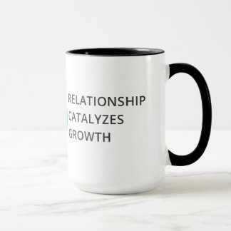 Relationship Catalyzes Growth Mug
