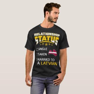 Relationship Status Single Taken Married Latvian T-Shirt