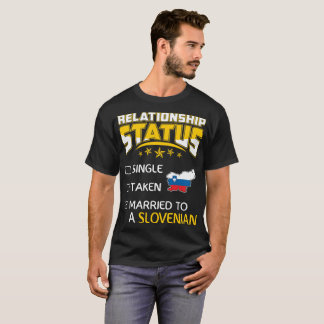 Relationship Status Single Taken Married Slovenian T-Shirt