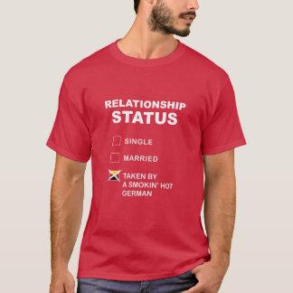 Relationship Status: Taken by a smokin' hot german T-Shirt