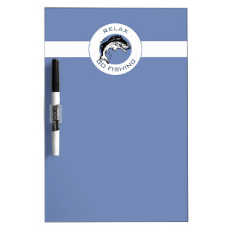RELAX AND GO FISHING DRY ERASE BOARD