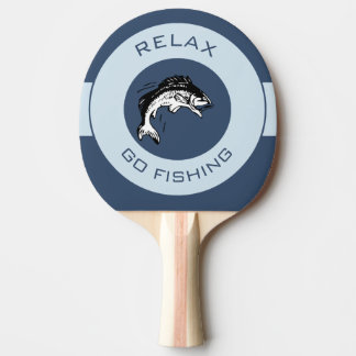 RELAX AND GO FISHING PING PONG PADDLE
