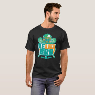 Relax Bro - Lacrosse T-Shirt
