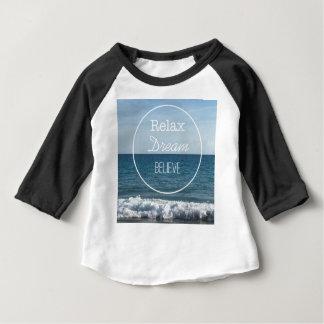 Relax Dream Believe Baby T-Shirt
