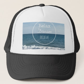 Relax Dream Believe Trucker Hat