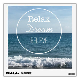 Relax Dream Believe Wall Decal
