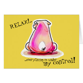 relax everything is under my control piggy cartoon card