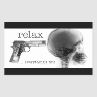 Relax...Everything's Fine (Gun to the Head X-Ray) Sticker
