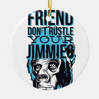 relax friends don't rustle, monkey ceramic ornament