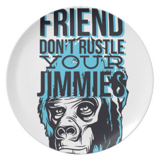 relax friends don't rustle, monkey dinner plate
