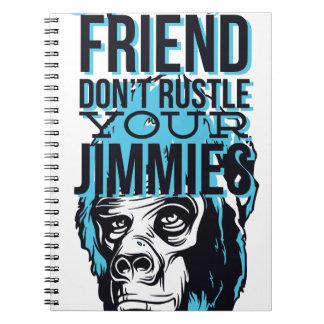 relax friends don't rustle, monkey notebooks