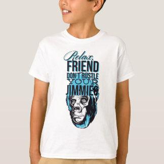 relax friends don't rustle, monkey T-Shirt