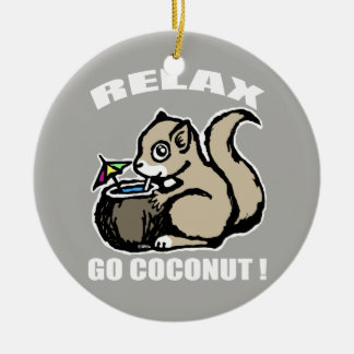 Relax! Go Coconut Ceramic Ornament
