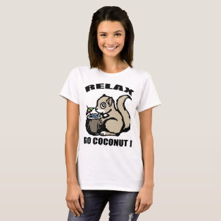 Relax! Go Coconut T-Shirt