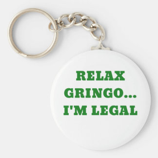 Relax Gringo Im Legal Keychain