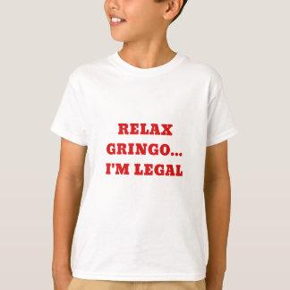 Relax Gringo Im Legal T-Shirt