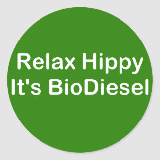 Relax Hippy It's BioDiesel Classic Round Sticker