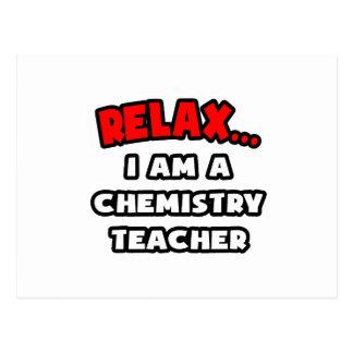 Relax ... I Am A Chemistry Teacher Post Card