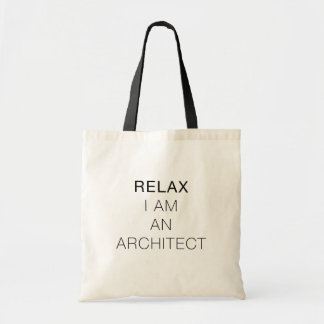 Relax I am an Architect Bag