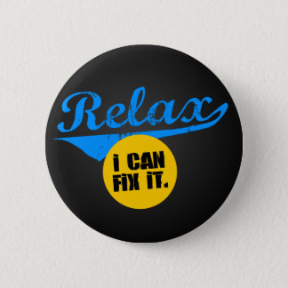 Relax I Can Fix It 2 Inch Round Button