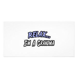 Relax, I'm a Grandma Photo Greeting Card