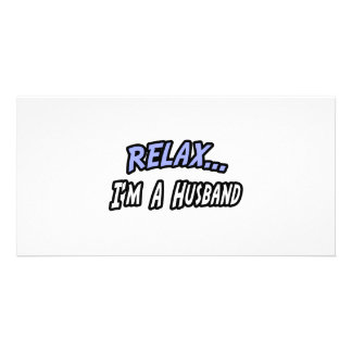 Relax, I'm a Husband Photo Card Template