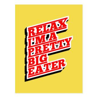 Relax I'm a pretty big eater Postcard