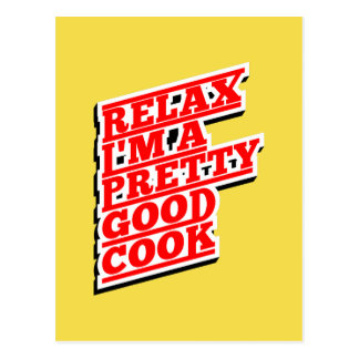 Relax I'm a pretty good Cook Postcard