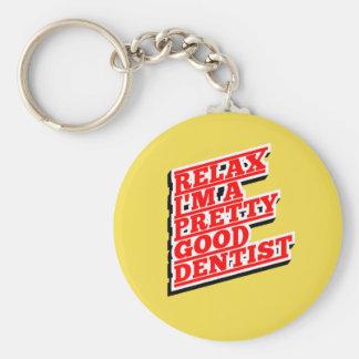 Relax I'm a pretty good Dentist Basic Round Button Keychain